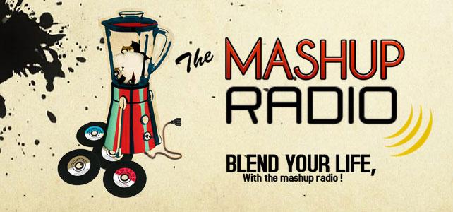 Mashup Radio, Blend your life !