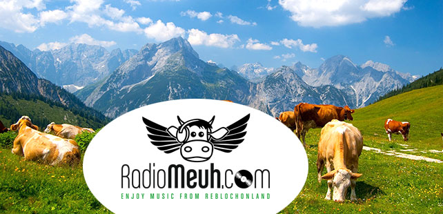 Radio Meuh… Let's enjoy music from reblochonland !