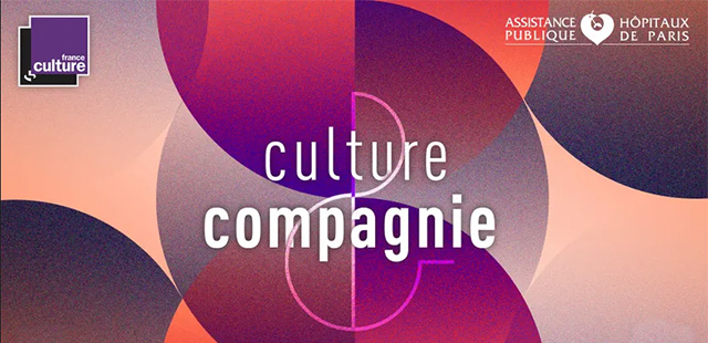 Culture et compagnie, la webradio de France Culture pour l'AP-HP